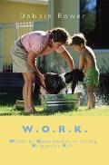 W.O.R.K.: Wonderful Opportunities for Raising Responsible Kids