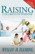 Raising Children on Purpose: Helping Your Children Find Their God-Given Calling