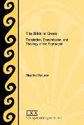The Bible in Greek: Translation, Transmission, and Theology of the Septuagint