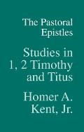 Pastoral Epistles Studies In 1 & 2 Timothy & Titus
