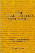 Heart Sutra Explained Indian & Tibetan Commentaries