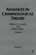 Advances in Criminological Theory: Volume 1