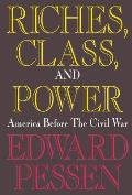 Riches, Class, and Power: United States Before the Civil War