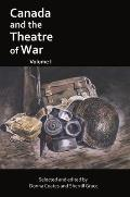 Canada and the Theatre of War, Volume I