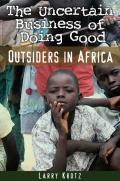 Uncertain Business of Doing Good Outsiders in Africa