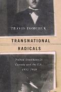 Transnational Radicals: Italian Anarchists in Canada and the U.S., 1915-1940