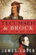 Tecumseh & Brock: The War of 1812