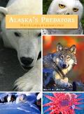 Alaskas Predators: Their Ecology & Conservation