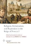 Religion, Reformation, and Repression in the Reign of Francis I: Documents from the Parlement of Paris, 1515-1547