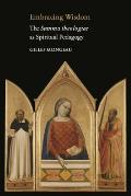 Embracing Wisdom: The Summa Theologiae as Spiritual Pedagogy
