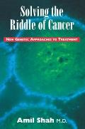 Solving the Riddle of Cancer: New Genetic Approaches to Treatment