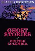 Ghost Stories of British Columbia