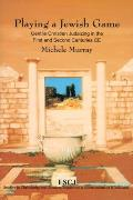 Playing a Jewish Game: Gentile Christian Judaizing in the First and Second Centuries Ce