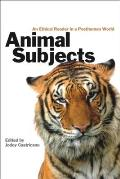 Animal Subjects: An Ethical Reader in a Posthuman World