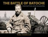 The Battle of Batoche: British Small Warfare and the Entrenched Metis