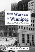 From Warsaw to Winnipeg: A Personal Tale of Two Cities