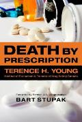 Death by Prescription: A Father Takes on His Daughter's Killer--The Multi-Billion-Dollar Pharmaceutical Industry
