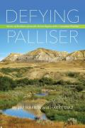 Defying Palliser: Stories of Resilience from the Driest Region of the Canadian Prairies