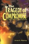 The Tragedy of Compromise