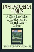 Postmodern Times A Christian Guide To Contempo