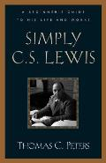 Simply C S Lewis A Beginners Guide to the Life & Works of C S Lewis