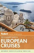 Fodors The Complete Guide to European Cruises A Cruise Lovers Guide to Selecting the Right Trip with All the Best Ports of Call