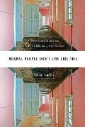 Normal People Dont Live Like This