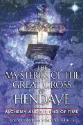 Mysteries of the Great Cross of Hendaye Alchemy & the End of Time