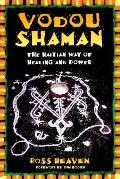 Vodou Shaman The Haitian Way of Healing & Power
