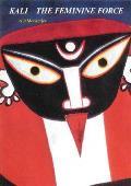 Kali The Feminine Force