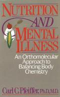 Nutrition & Mental Illness An Orthomolecular Approach to Balancing Body Chemistry