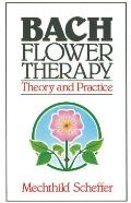 Bach Flower Therapy Theory & Practice