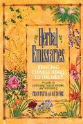 Herbal Emissaries Bringing Chinese Herbs to the West A Guide to Gardening Herbal Wisdom & Well Being