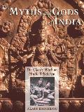 Myths & Gods of India The Classic Work on Hindu Polytheism from the Princeton Bollingen Series
