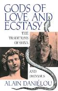 Gods of Love & Ecstasy The Traditions of Shiva & Dionysus