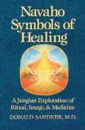 Navaho Symbols of Healing: A Jungian Exploration of Ritual, Image, and Medicine