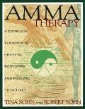 Amma Therapy A Complete Textbook of Oriental Bodywork & Medical Principles