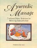 Ayurvedic Massage Traditional Indian Techniques for Balancing Body & Mind