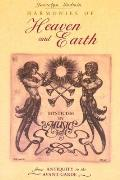Harmonies of Heaven & Earth Mysticism in Music from Antiquity to the Avant Garde