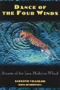 Dance of the Four Winds Secrets of the Inca Medicine Wheel