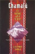 Chamalu The Shamanic Way of the Heart Traditional Teachings from the Andes