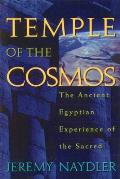 Temple of the Cosmos The Ancient Egyptian Experience of the Sacred