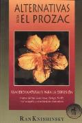 Alternativas Para El Prozac: Remedios Naturales Para La Depresi?n