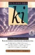 El Libro del KI: Los Principios Curativos de la Energia Vital