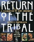 Return of the Tribal A Celebration of Body Adornment