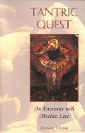 Tantric Quest An Encounter with Absolute Love