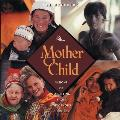 Mother and Child: Visions of Parenting from Indigenous Cultures