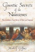 The Gnostic Secrets of the Naassenes: The Initiatory Teachings of the Last Supper