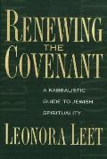 Renewing the Covenant A Kabbalistic Guide to Jewish Spirituality