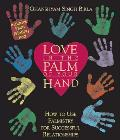 Love in the Palm of Your Hand: How to Use Palmistry for Successful Relationships [With Ink Acetate Sheet]